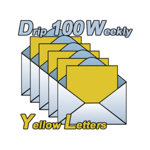 Yellow Letter Drip campaign 100 will drop 100 Yellow Letters from Your List Every week