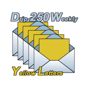 Yellow Letter Drip campaign 250 will drop 250 Yellow Letters from Your List Every week