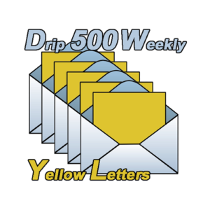 Yellow Letter Drip campaign 500 will drop 500 Yellow Letters from Your List Every week
