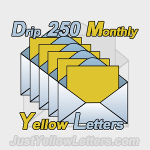 Yellow Letter Drip 250 Monthly is a Yellow Letter Drip Campaign that will mail out 250 letters from Your List Every Month.