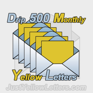 Yellow Letter Drip 500 Monthly is a POPULAR Drip Campaign. It mails 500 letters from Your List Every Month. We do ALL the work! YOU make all the Deals!